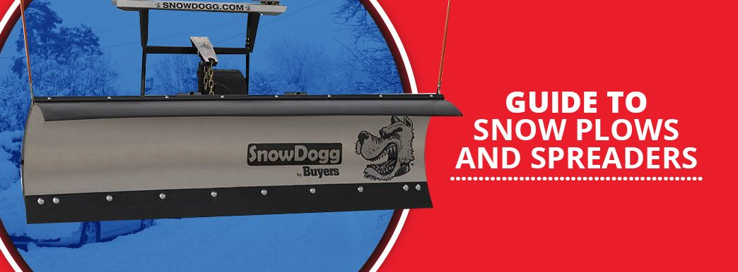 Guide to Snow Plows and Spreaders