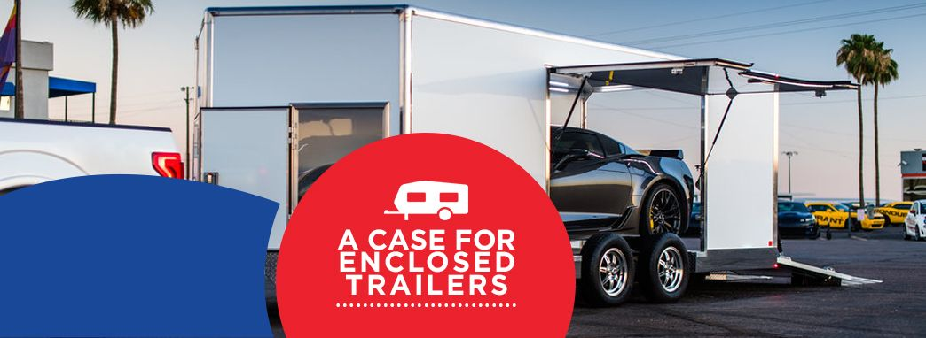A Case for Enclosed Trailers