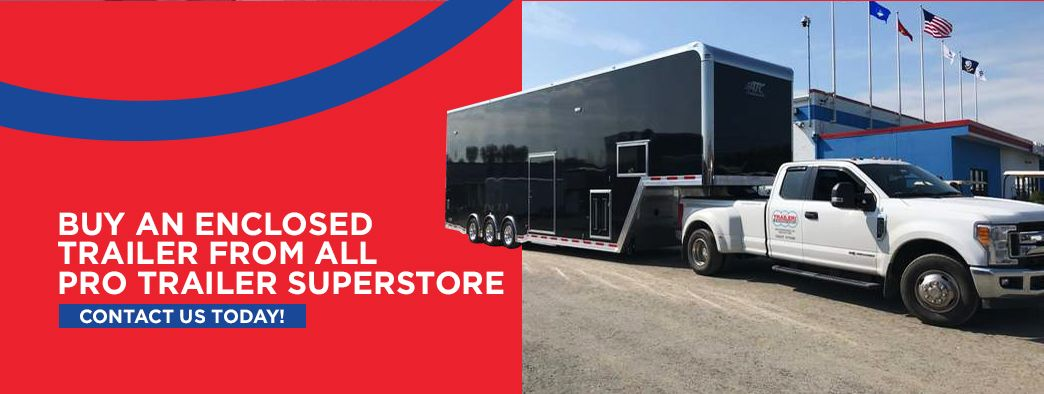 Buy an Enclosed Trailer from All Pro Trailer Superstore