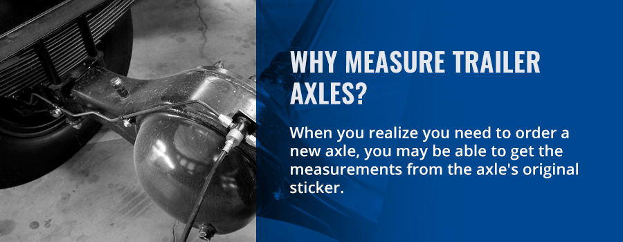 Why Measure Trailer Axles