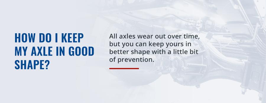 Keep Axle in Good Shape