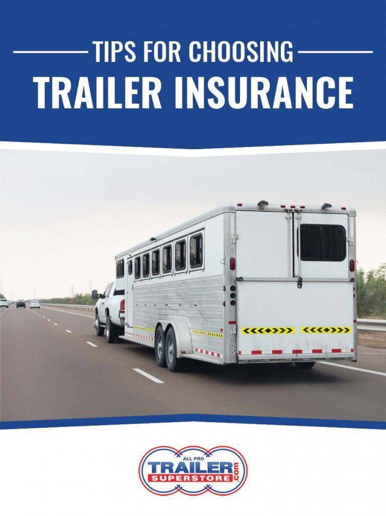 Tips for Choosing Trailer Insurance