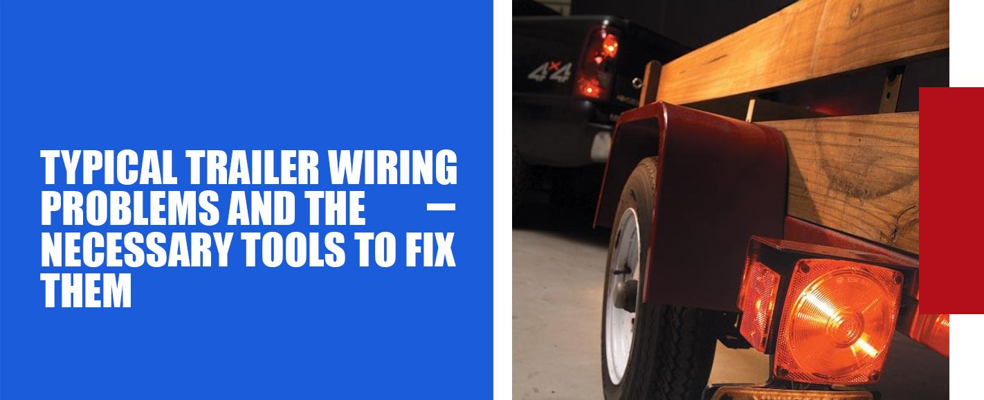 typical trailer wiring problems
