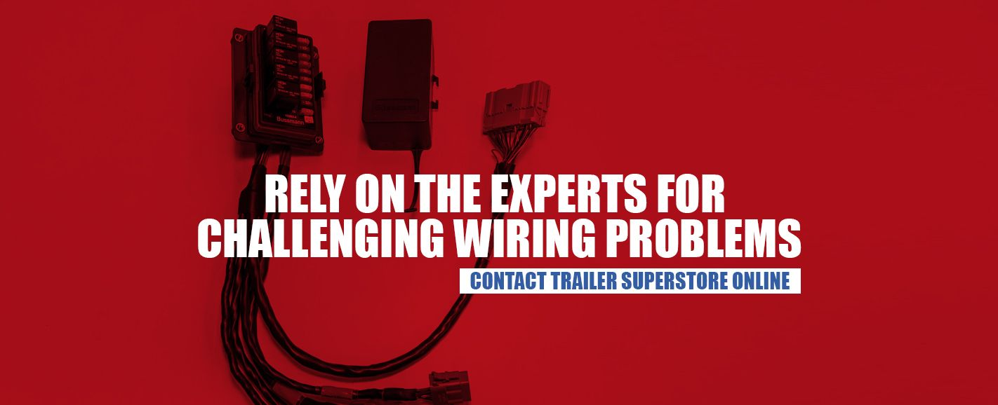 Rely on Trailer Superstore for Solutions to Trailer Wiring Problems