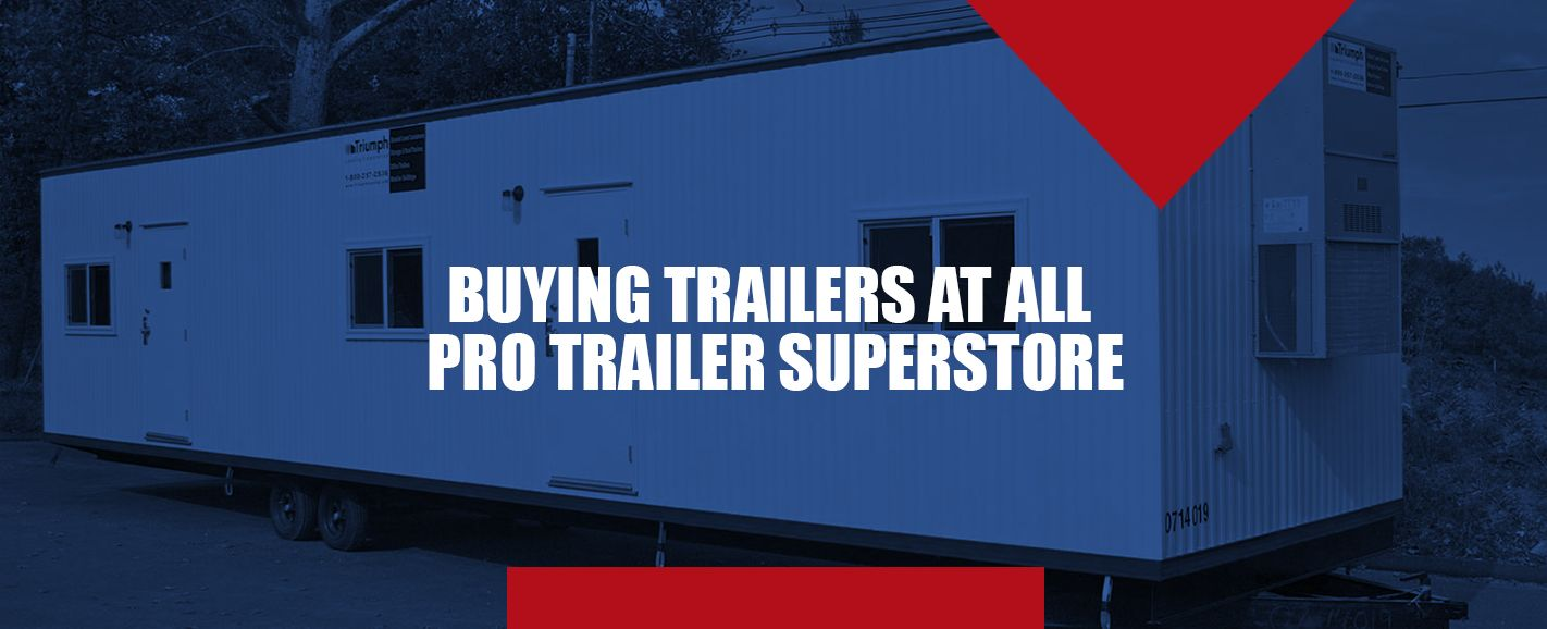 Buy a Trailer at All Pro Trailer Superstore
