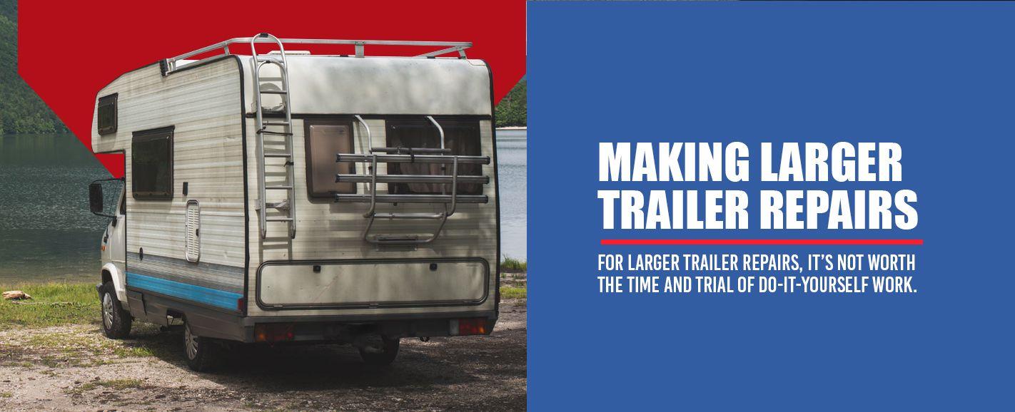 making larger trailer repairs