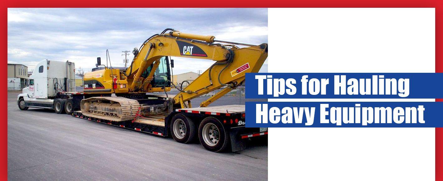 Tips for Hauling Heavy Equipment