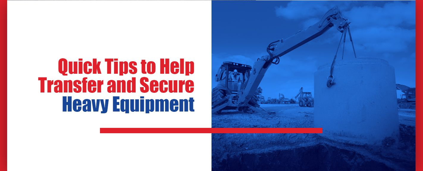 tips for securing heavy equipment