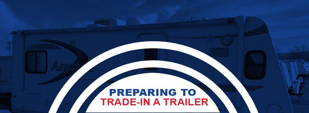 Preparing to Trade In a Trailer