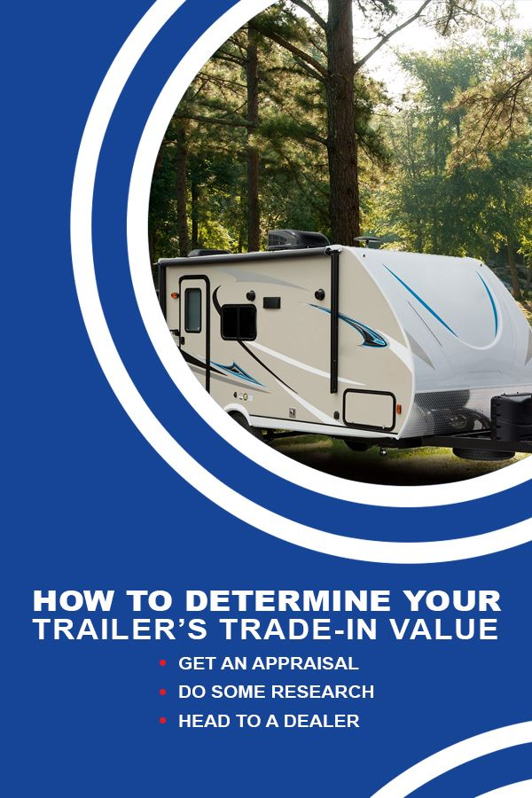 How to Determine Your Trailer's Trade-In Value