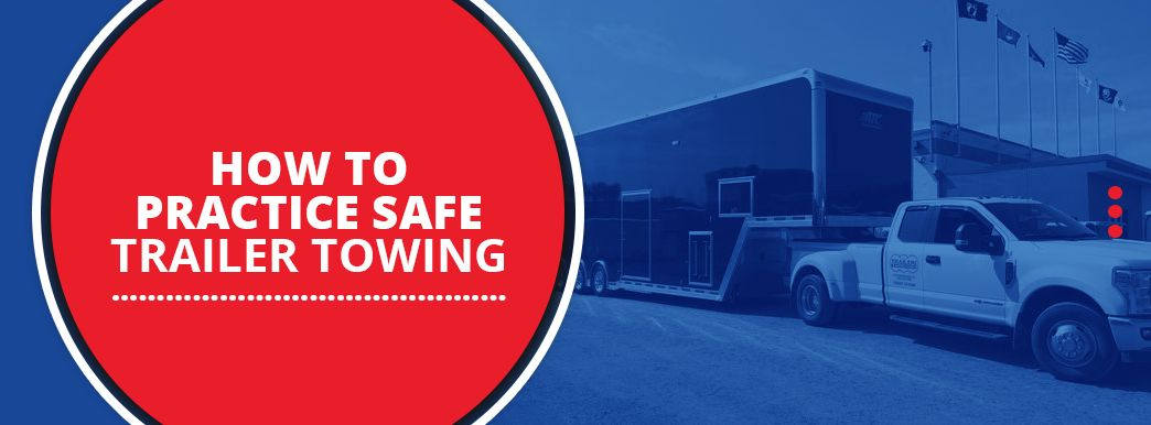 How to Practice Safe Trailer Towing
