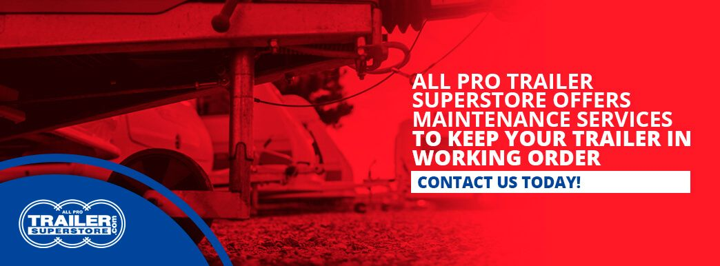 all pro trailer superstore maintenance services