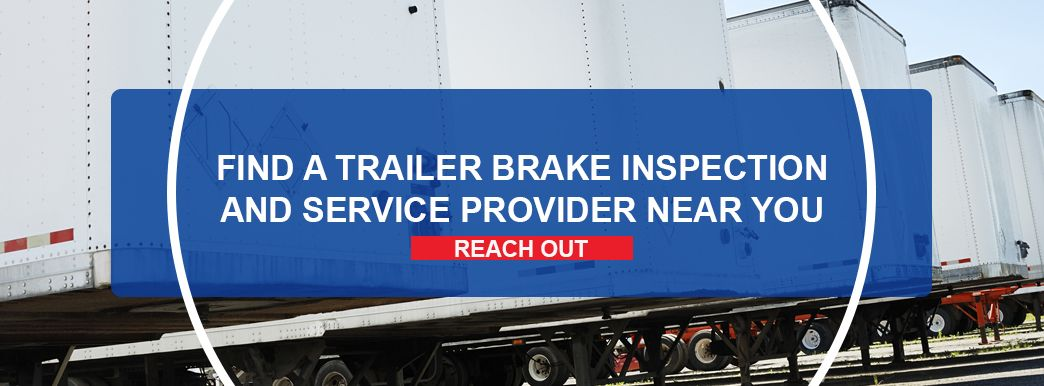Find a trailer brake inspection and service provider near you