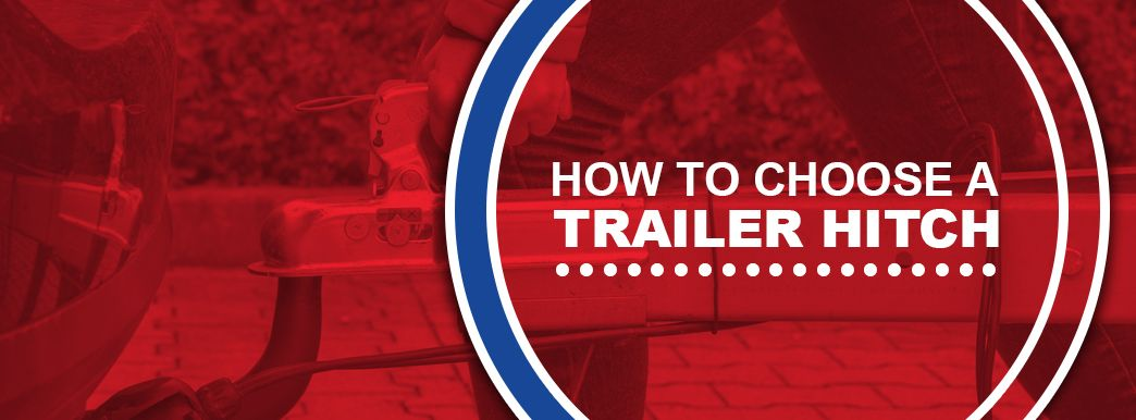 How to Choose a Trailer Hitch