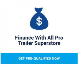 finance trailer purchase with all pro trailer superstore